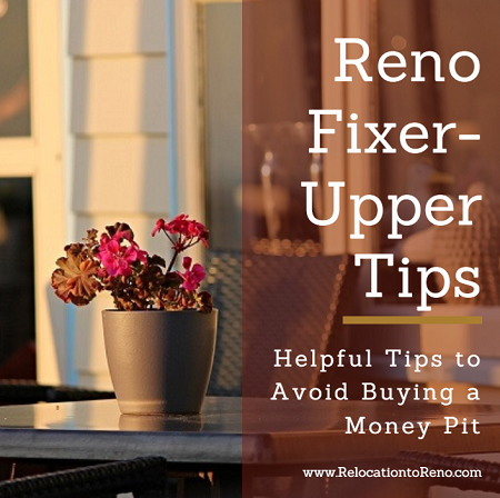 A tight Reno real estate market may bring thoughts of buying a Reno fixer-upper instead of a new home. Avoid buying a money pit by following these tips.