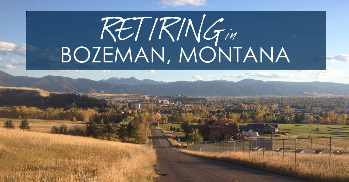 Living In Bozeman : Retiring in Bozeman, Montana