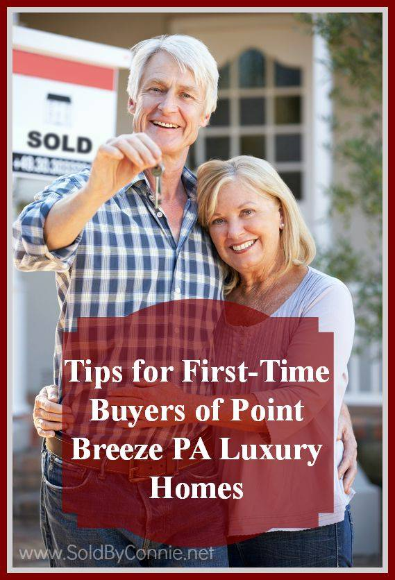 tips for first time buyers of point breeze pa luxury homes