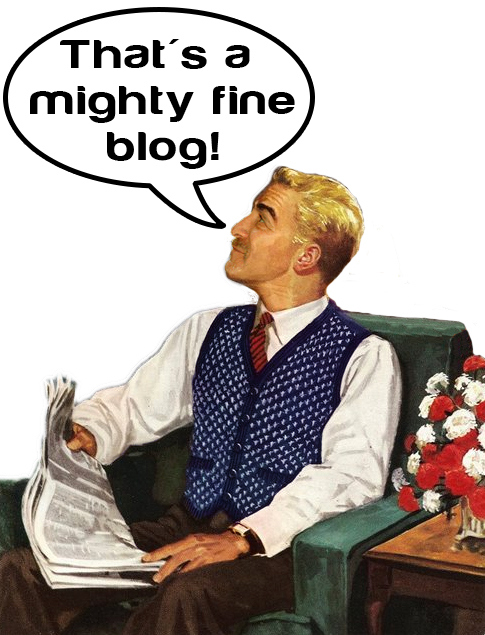 That's a mighty fine blog!