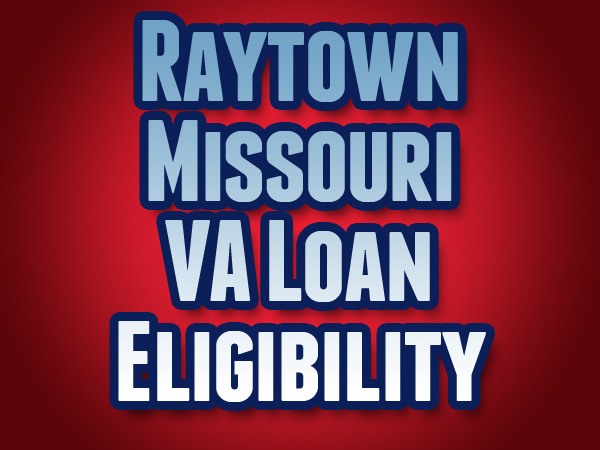 Raytown Missouri VA Loan Eligibility
