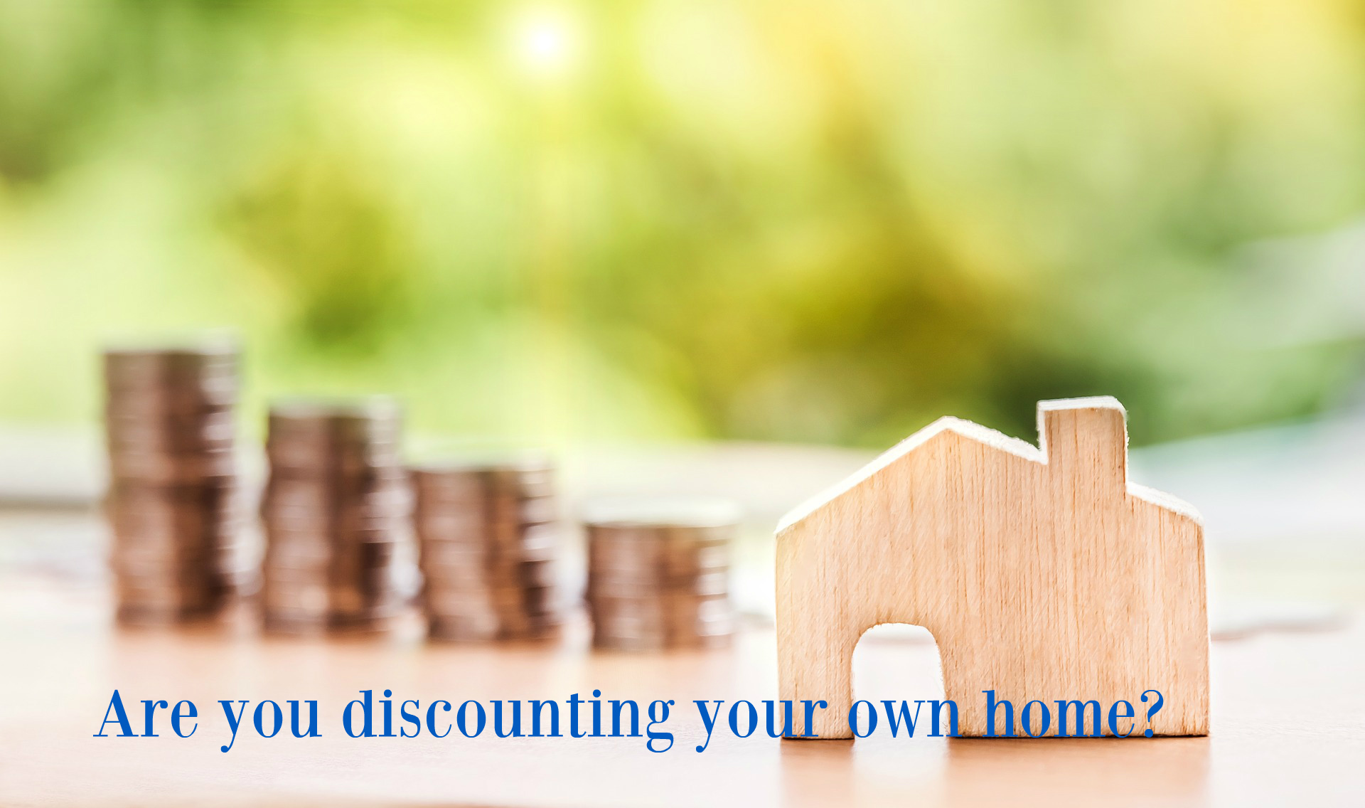Are you discounting your home?