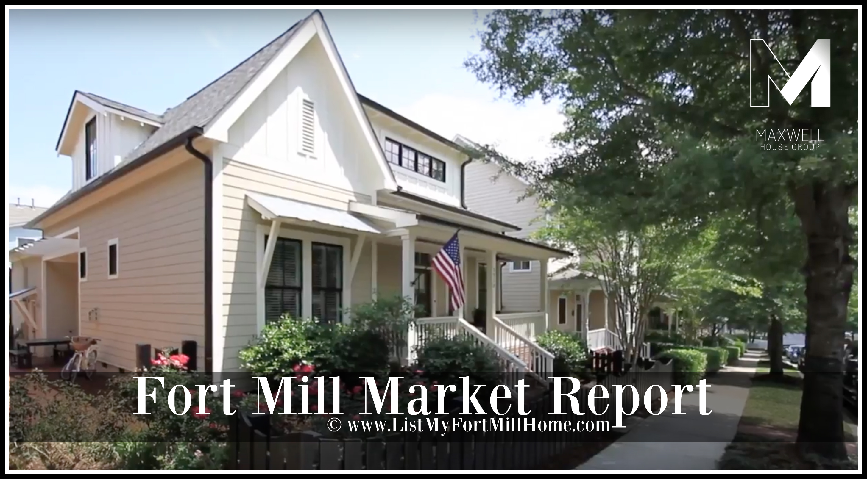 Fort Mill SC Real Estate Market Report