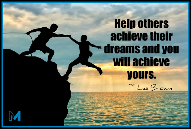 Helping others achieve their dreams