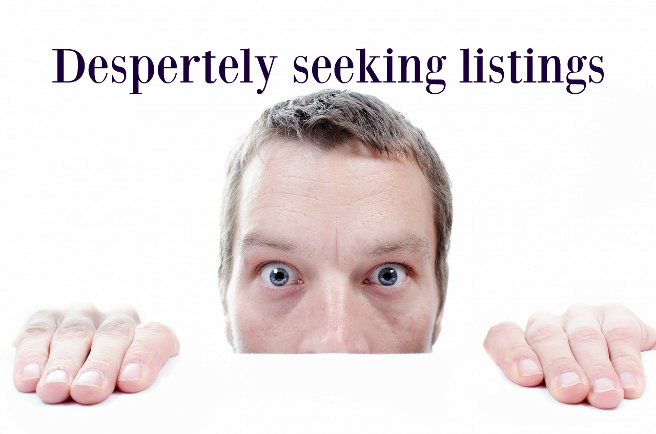 Desperately seeking listings