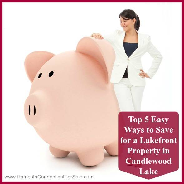 Top 5 easy ways to save for a candlewood lake home for Ways to save for a house