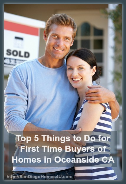Follow these top 5 steps in buying your first Oceanside CA home if you value your time and energy.