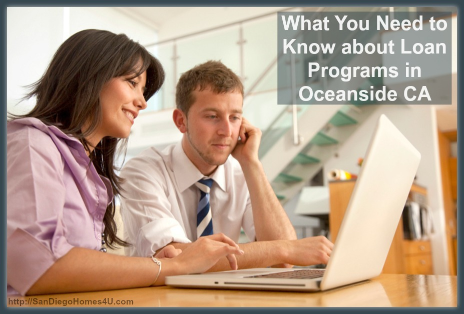These basic information about Oceanside CA home loan programs is a must-know for first time homebuyers.