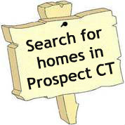 Searc for Homes in Prospect CT