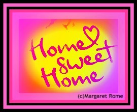 Home Sweet Home Margaret Rome