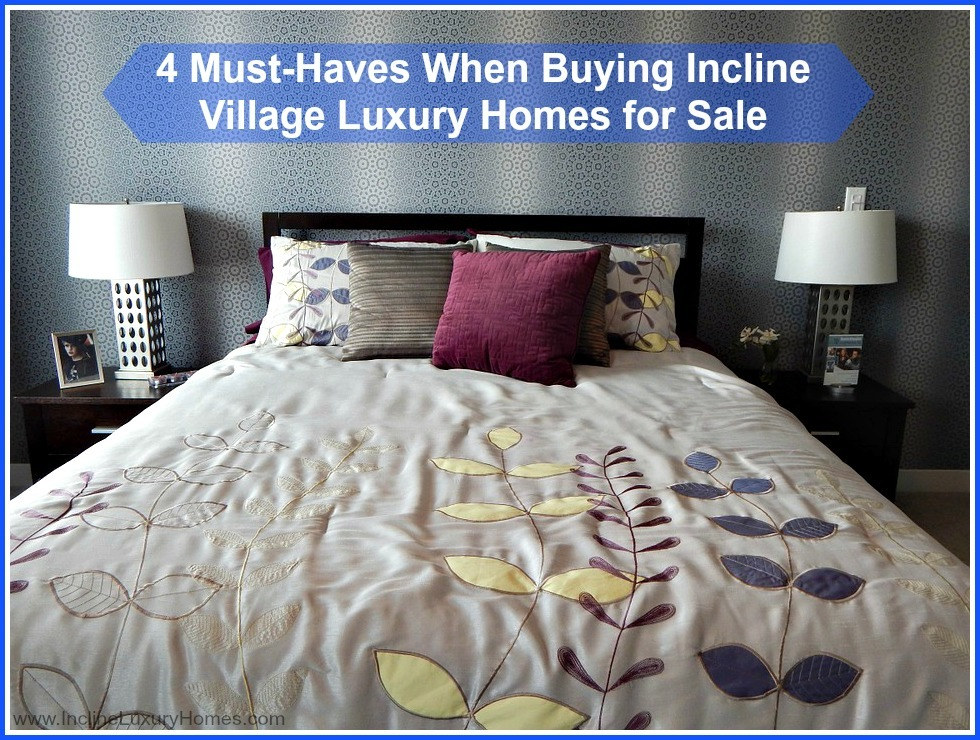 Looking for a new luxury home for sale in Incline Village NV? Here are 5 considerations you should remember.
