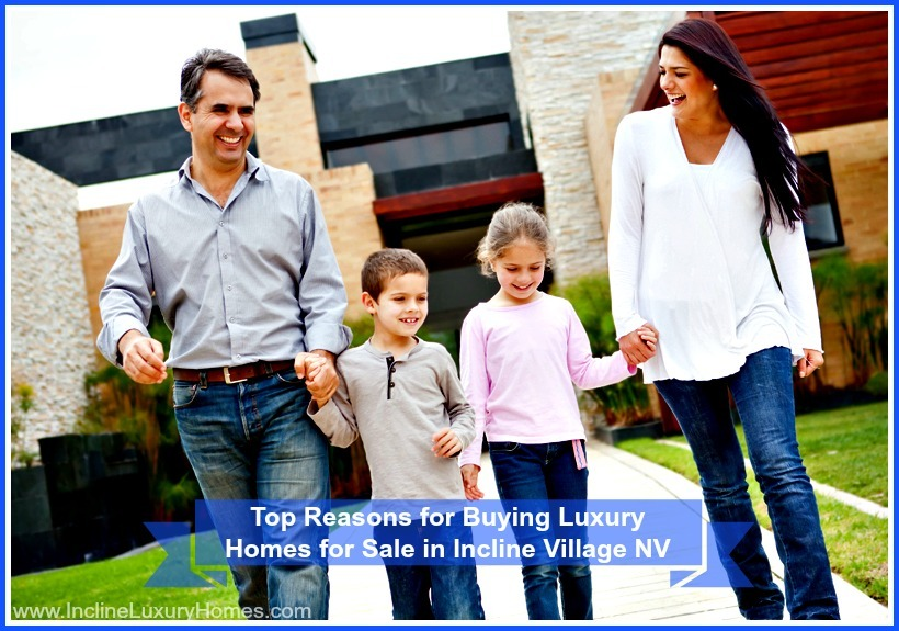 Here are the top 3 reasons why people buy luxury homes for sale in Incline Village Nevada!