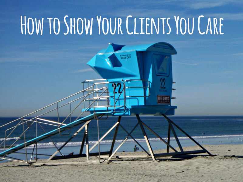 How to Show CLients You Care