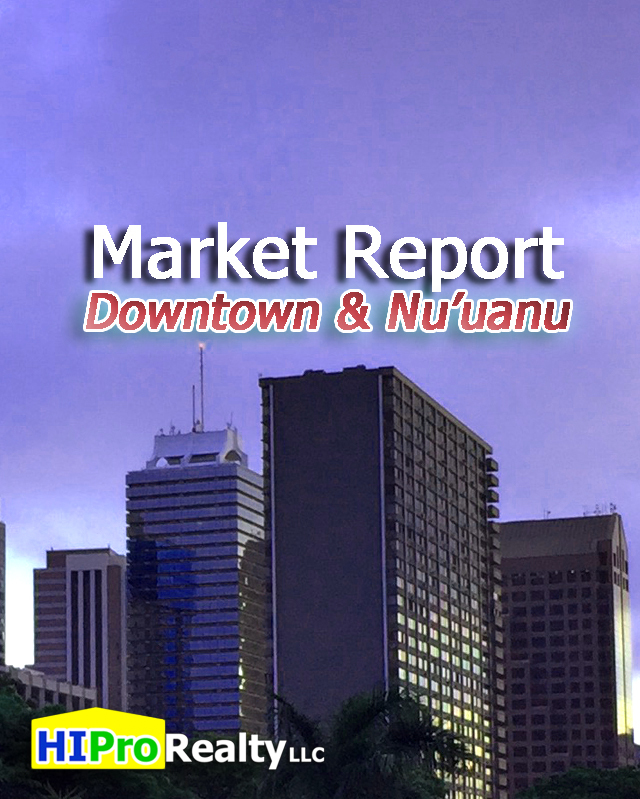 Local Market Report Downtown and Nuuanu Honolulu Nov 2016