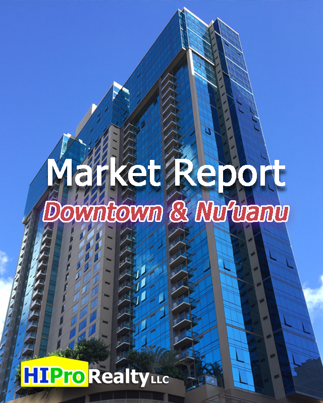 Local Market Report - Downtown and Nuuanu, Honolulu Hawaii - HI Pro Realty LLC