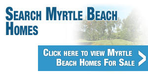 Search Myrtle Beach Homes