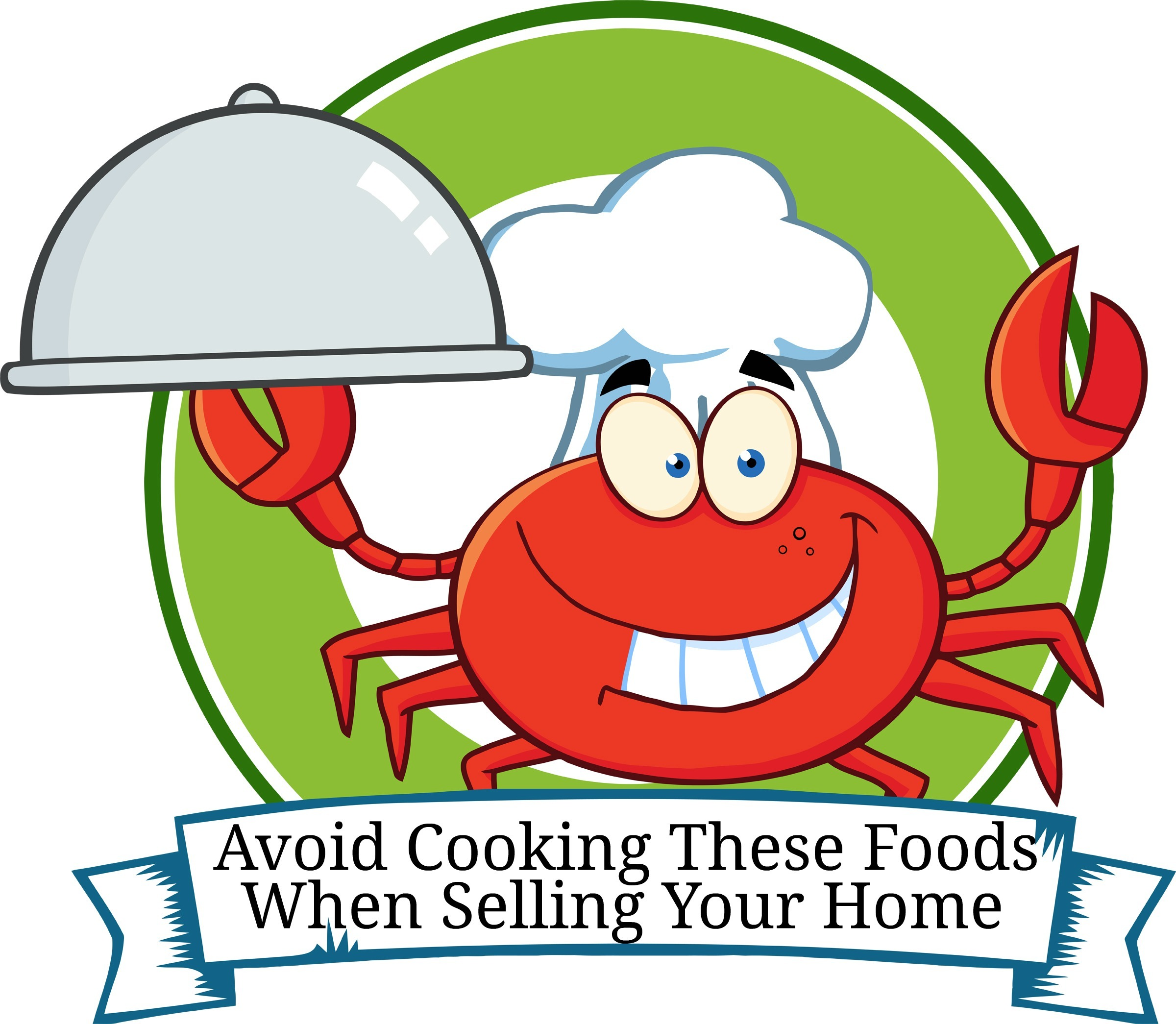 Don't Cook These Foods When Selling Your Home