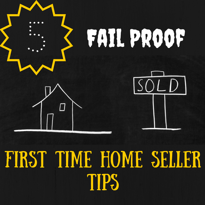 5 Fail Proof First Time Home Seller Tips