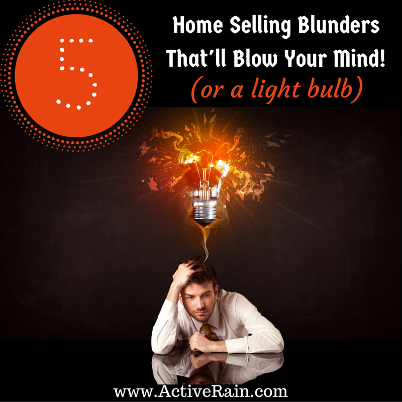 5 Home Selling Blunders That'll Blow Your Mind
