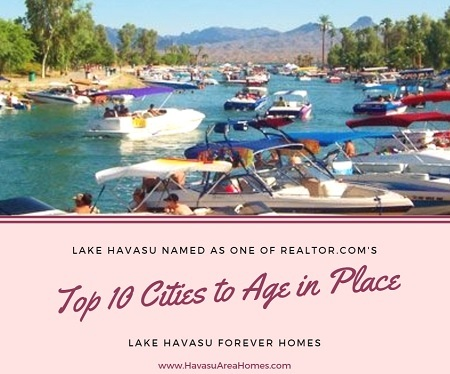 Realtor.com added Lake Havasu Forever Homes to its Top 10 Cities to Age in Place list thanks to its affordability, climate and plethora of activities.