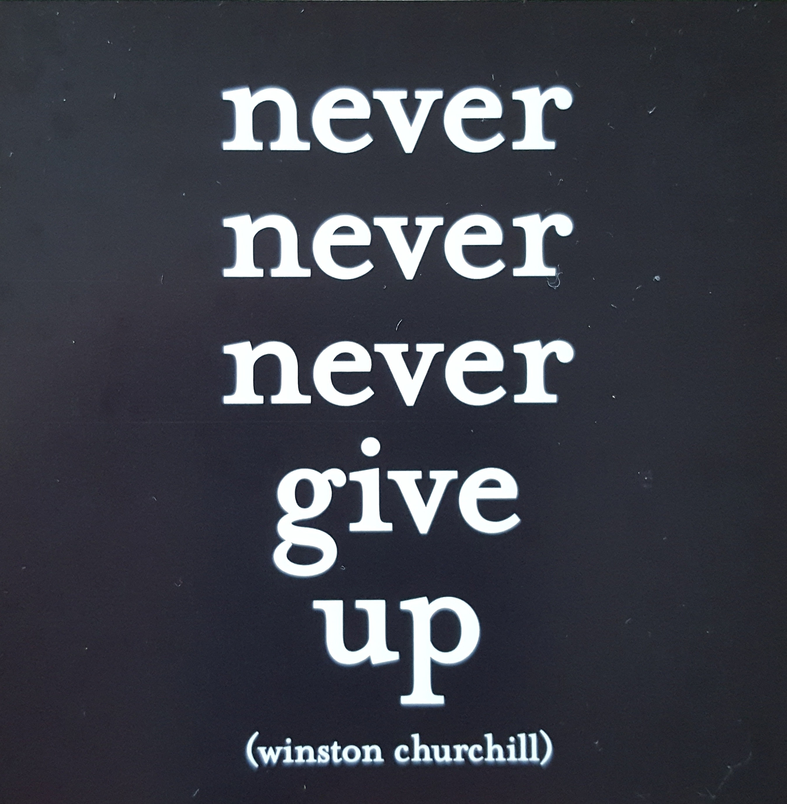 Quotation by Churchill, Never Give Up
