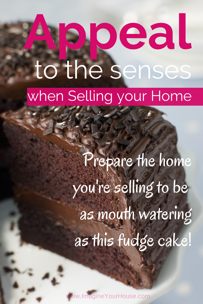 Appeal to the senses when selling your home