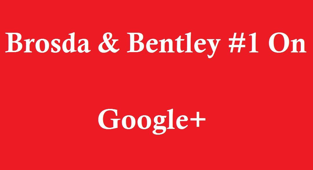 Brosda and Bentley # 1 Broker on Google+ (786) 363-8551