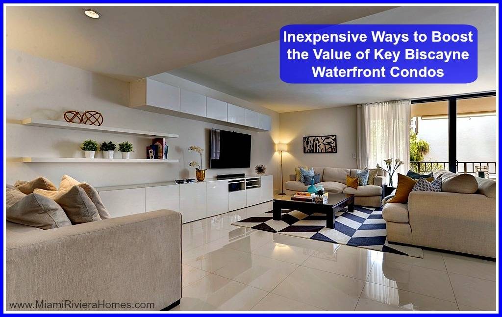 Ways To Boost Value Of Key Biscayne Waterfront Condos
