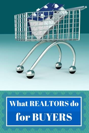 What Realtors do for Buyers