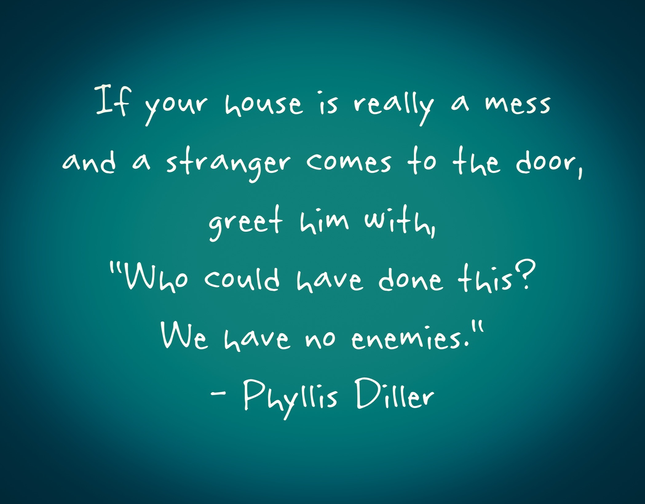 Phyllis Diller quote on housekeeping