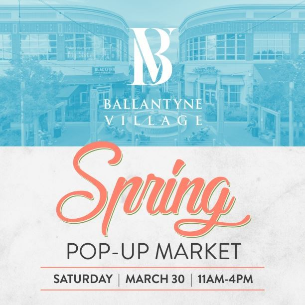 Ballantyne Village Spring Pop-Up Market