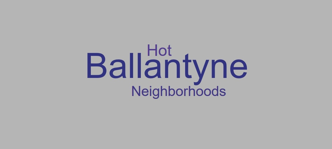 Hot Ballantyne NC Neighborhoods