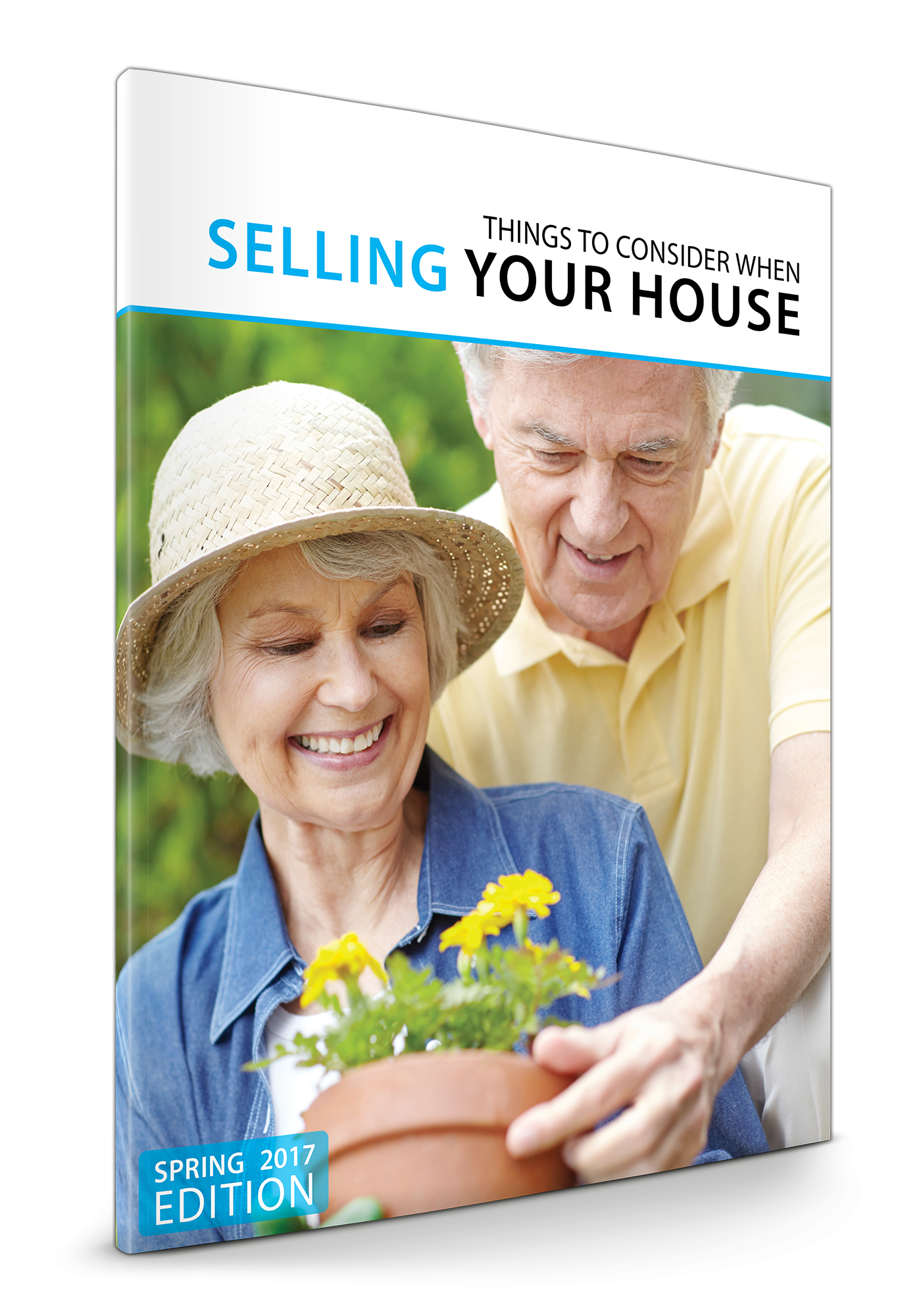 Spring 2017 Seller's Guide: Things To Consider Before Selling A Home