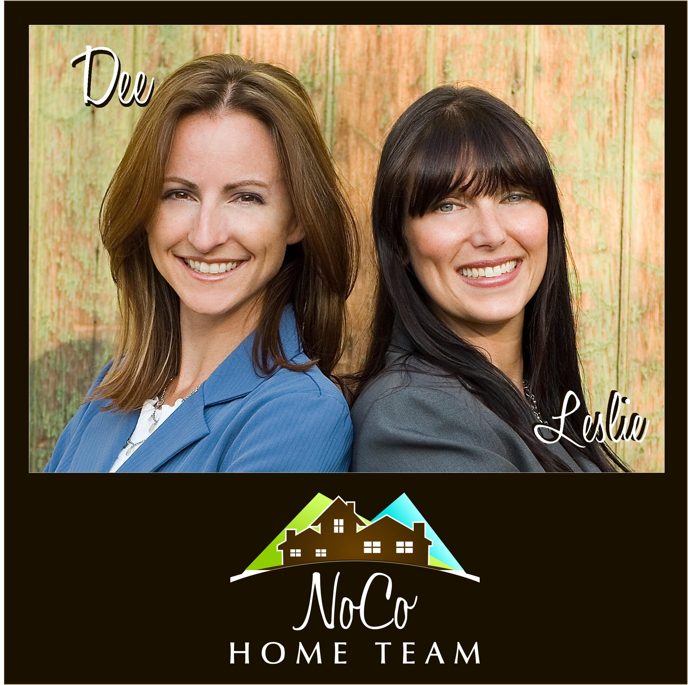 Dee Bundy and Leslie Leis - the NoCo Home Team