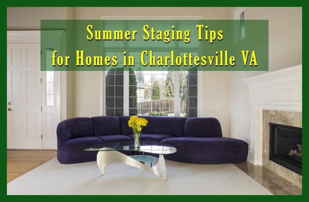 Top summer staging tips for charlotteville va homes for Tips for staging a home for sale