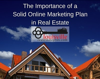 The Importance of a Solid Online Marketing Plan in Real Estate