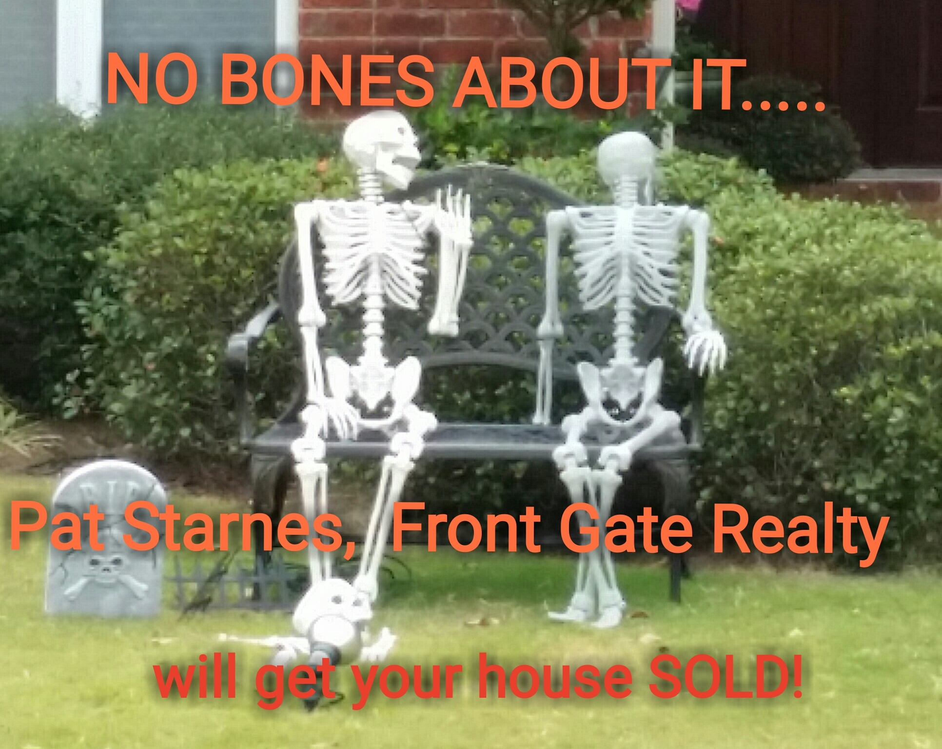 No BONES about real estate by Pat Starnes