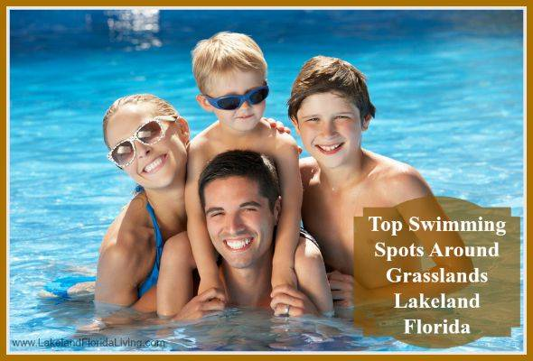 Top Swimming Spots Around Grasslands Lakeland Florida Realty Times