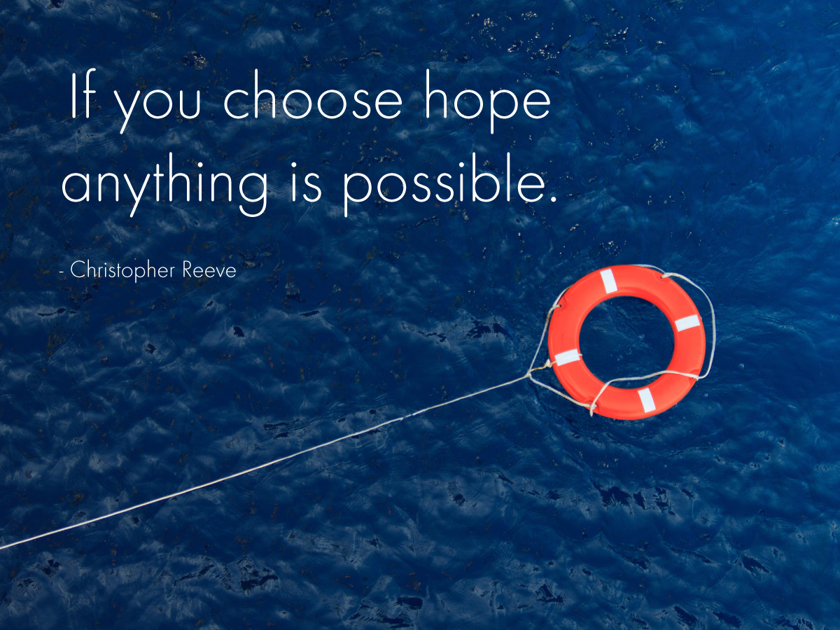 If You Choose Hope Anything Is Possible Quote By Chri