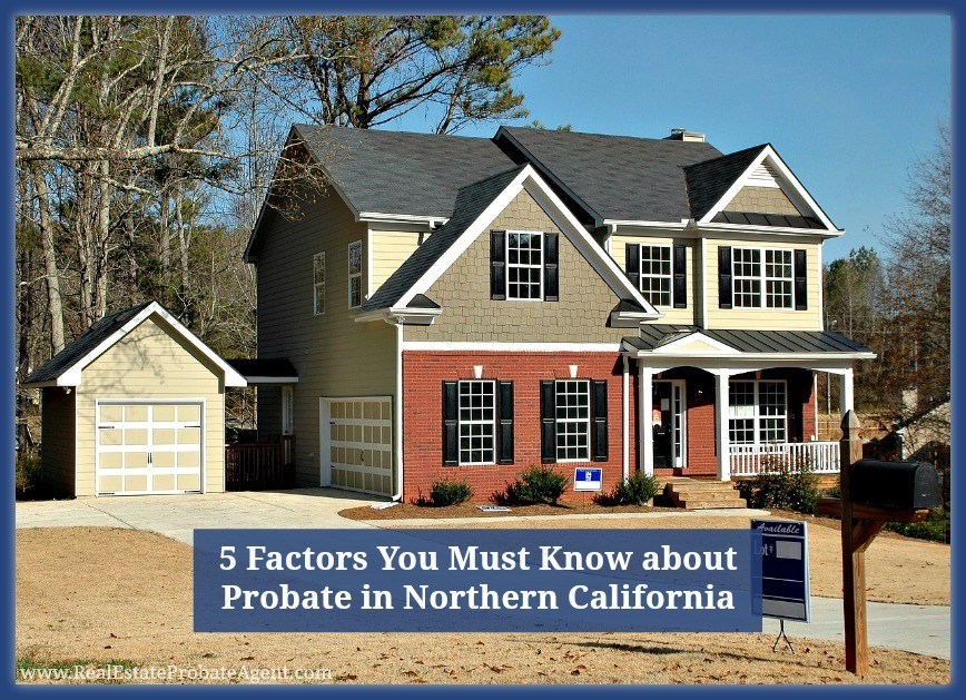 Here are 5 things you need to know if you need to sell a house in probate in North California.