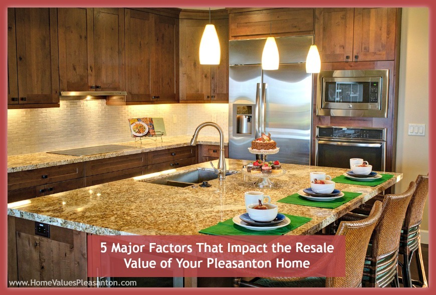 Watch out for these 5 things that can alter the value of your Pleasanton home.