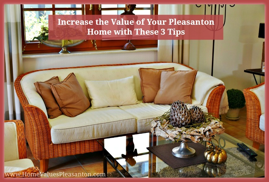 Check out these 3 simple fixes that will boost the value of your Pleasanton CA home.