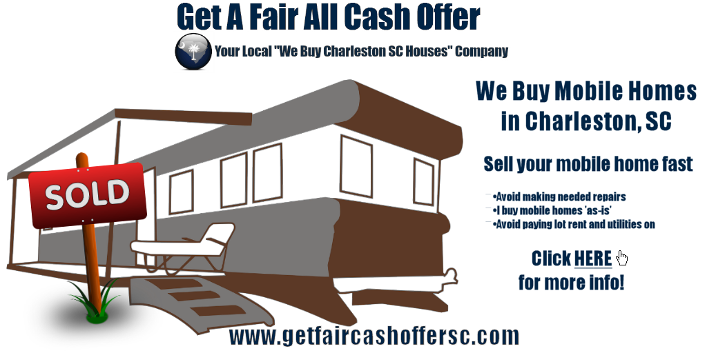 Sell Your Mobile Home Cash in Charleston, SC I Buy Mobile Homes on trailers mobile homes, remodel mobile homes, i buy cars, we buy mobile homes, i buy antiques, gold mobile homes,