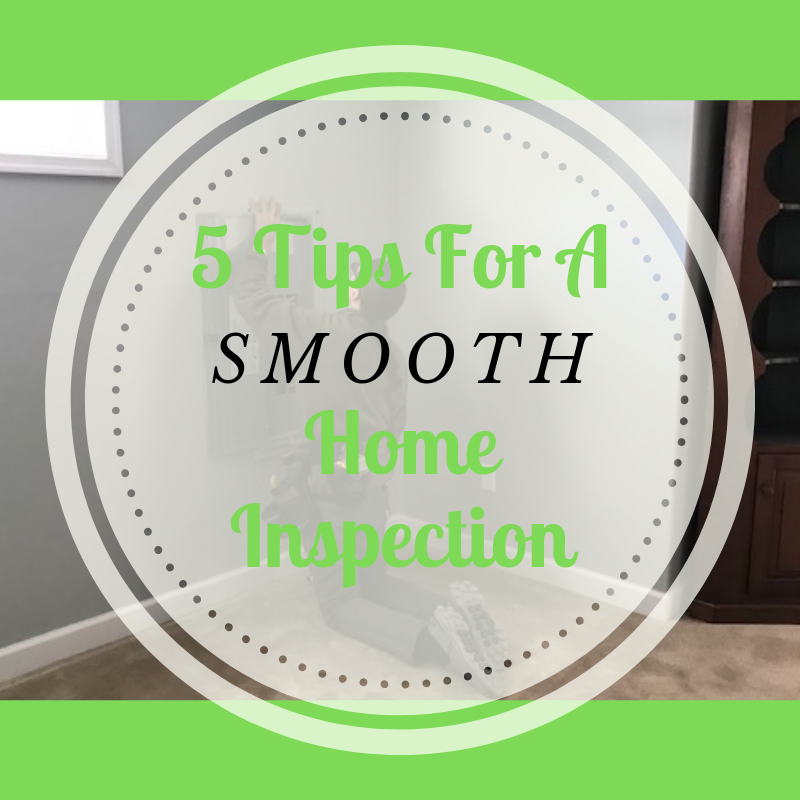 5 Seller Tips For A Smooth Home Inspection