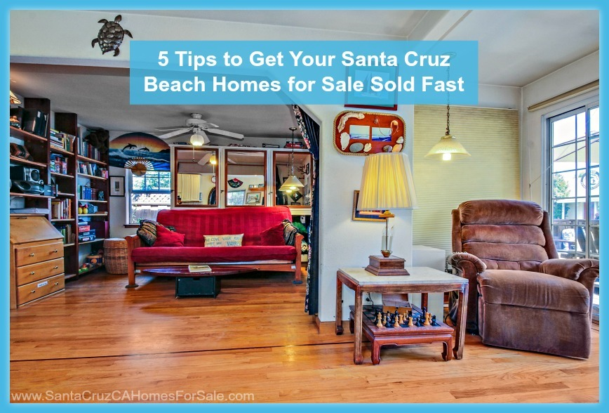 Here's how you can sell your beach home in Santa Cruz fast.
