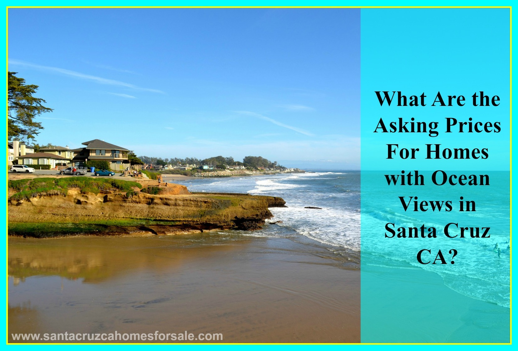 Know the latest price trend for homes with ocean views in Santa Cruz CA.