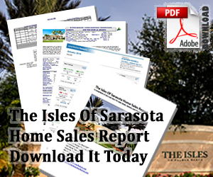 The Isles Of Sarasota Home Sales Report