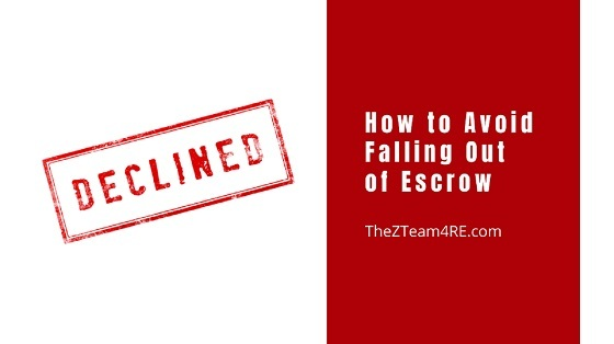 Finding the right house is just one step of many in your journey to homeownership. Avoid falling out of escrow by following these tips.