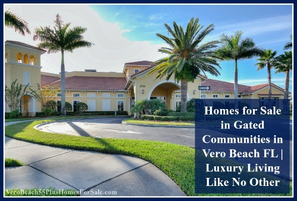 Getting ready to retire to Florida? Check out Vero Beach 55+ communities.