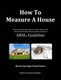 How to Measure a House